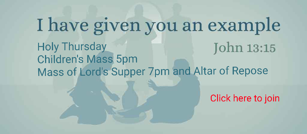 Livestreaming -  Holy Thursday Children's Mass 5pm, The Lord's Supper 7pm