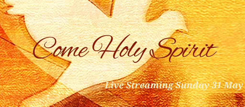 Livestreaming Channel - This Pentecost Sunday 31 May