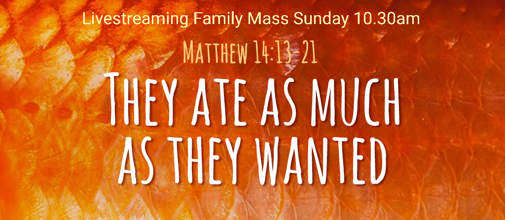 Livestreaming Family Mass 10.30am August 2nd 2020